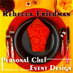 Rebecca Friedman / Personal Chef & Event Planner
